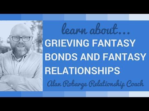 Grieving Fantasy Bonds and Fantasy Relationships