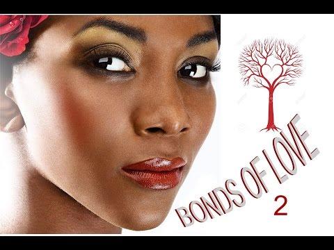 BONDS OF LOVE Part 2 - Classic Nigerian Movie