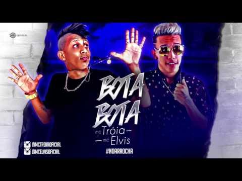 MC TROIA E MC ELVIS - BOTA BOTA - MÚSICA NOVA 2017