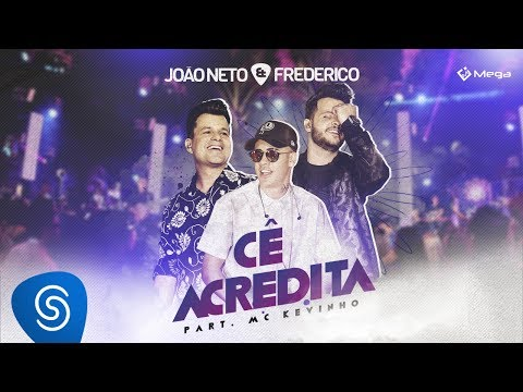 João Neto e Frederico - Cê Acredita - Part MC Kevinho Vídeo Oficial