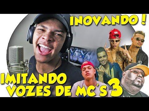 IMITANDO VOZES DE MC'S 3 DIFERENTE DE TUDO