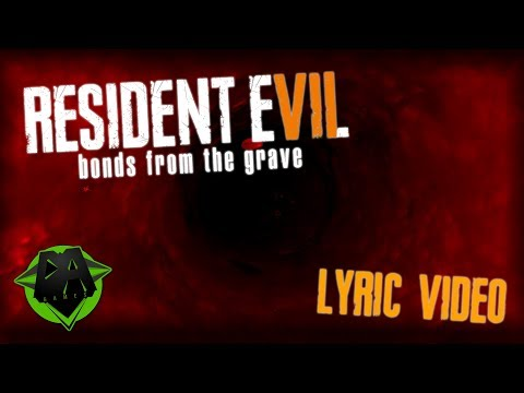 RESIDENT EVIL 7 SONG BONDS FROM THE GRAVE LYRIC VIDEO - DAGames