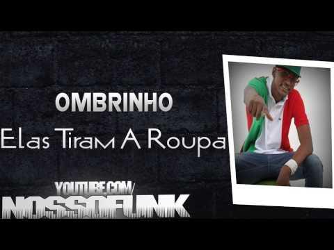 Mc Ombrinho - Elas Tiram A Roupa DJ CAVERINHA 22