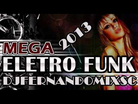 MEGA ELETRO FUNK FEVEREIRO 2013 DJFERNANDOMIXSC