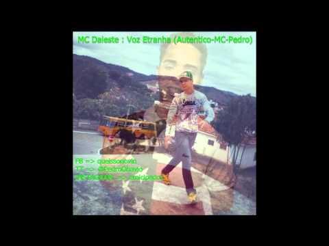MC Daleste - Voz Estranha MC Pedro