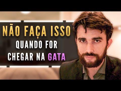 NÃO FAÇA ISSO QUANDO FOR CHEGAR NA GATA