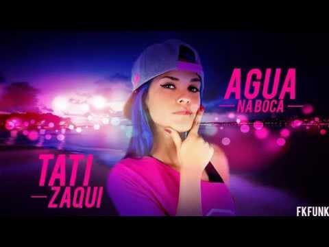 Mc Tati Zaqui - Agua na Boca Audio Oficial 2015