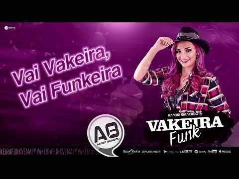 Vakeira Funk- Vai vakeira Vai Funkeira Lançamento