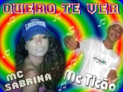 Mc Sabrina e Mc Ticão - Quero Te Ver - Lançamento 2012