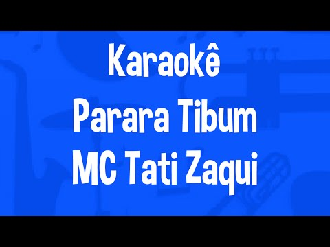 Karaokê Parara Tibum - MC Tati