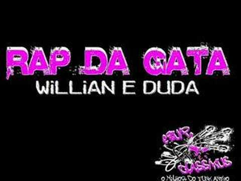 RAP DA GATA - MC'S WILLIAN E DUDA