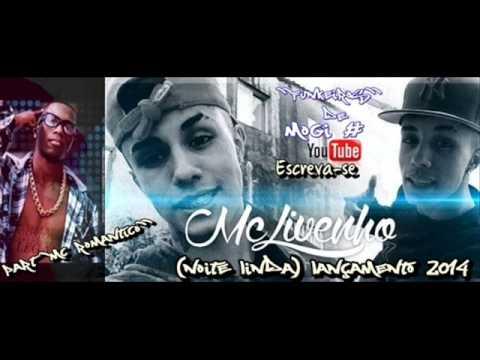 Mc Livinho Part Mc Romantico Noite Linda Lançamento 2014 ''Funkeiros de Mogi''