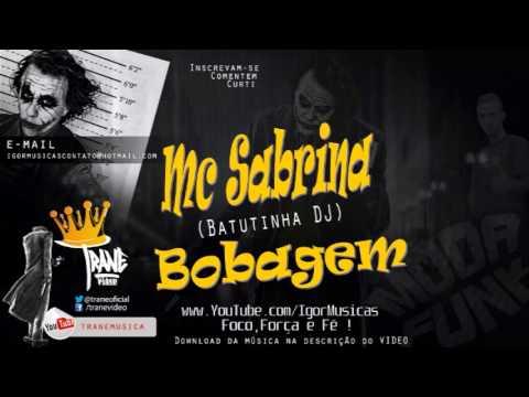 Mc Sabrina - Bobagem Batutinha DJ