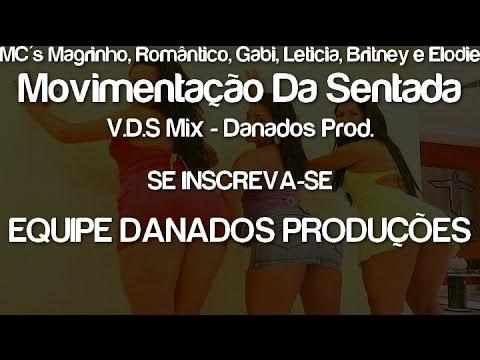 MC's Magrinho Romântico Gabi Leticia Britney e Elodie - Movimentação Da Sentada