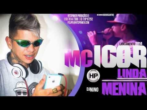 MC Igor - Linda Morena Lanc amento 2014 Dj Nino