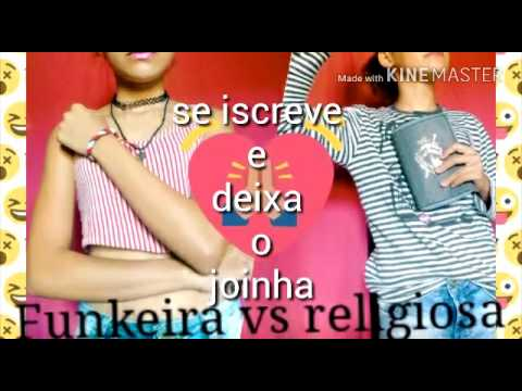 Funkeira vs religiosa - por loirinha do YouTube