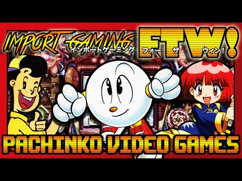 Pachinko Video Games with Benevolent Dick - Import Gaming FTW Ep 26