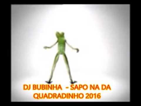 DJ BUBINHA SAPO NA DA QUADRADINHO 2016