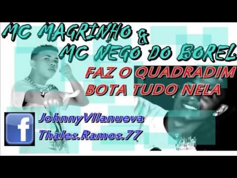 MC MAGRINHO & MC NEGO DO BOREL - FAZ QUADRADINHO BOTA TUDO NELA LANÇAMENTO 2013