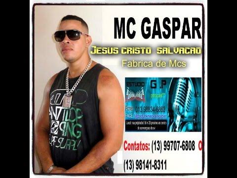 Mc Gaspar Jesus cristo é salvação