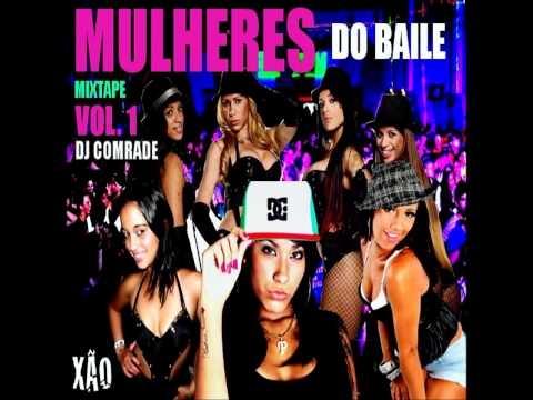 Mulheres do Baile Mixtape Vol 1 - Dj Comrade XÃO PRODUCTIONS