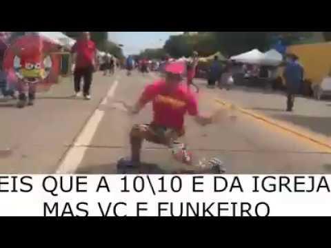 EIS QUE A 10 10 E DA IGREJA MAS VC É FUNKEIRO