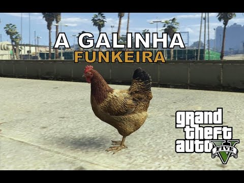 GTA V - A GALINHA FUNKEIRA MODS