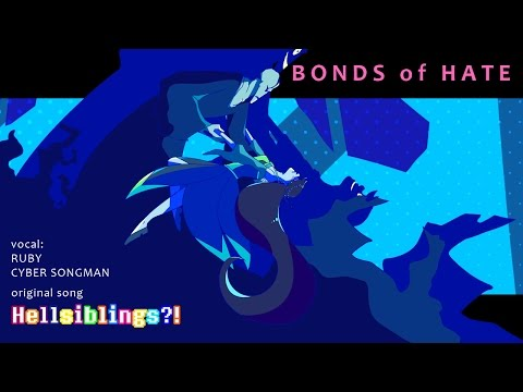 RUBY&CYAN BONDS of HATE Hellsiblings theme song