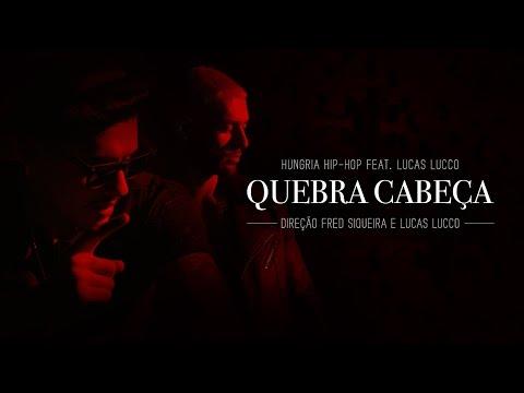 Quebra Cabeça - Hungria Hip Hop ft Lucas Lucco Official Video