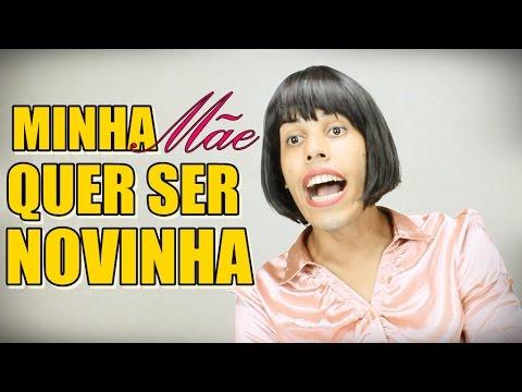 MINHA MÃE QUER SER NOVINHA