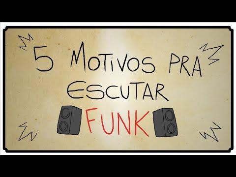 5 MOTIVOS PRA ESCUTAR FUNK