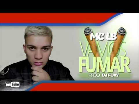 Mc LB - Vamos fumar Prod DJ Fuky