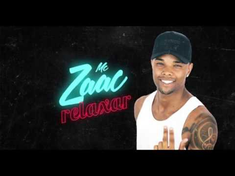 Mc Zaac - Relaxar Dj yuri Martins Lançamento 2017