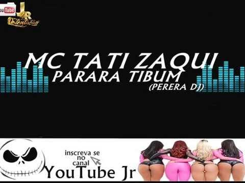 MC Tati Zaqui Parara Tibum PereraDJ Áudio Oficial 0