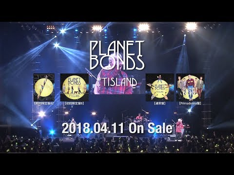 FTISLAND 8th ALBUM PLANET BONDS 特典映像ダイジェスト