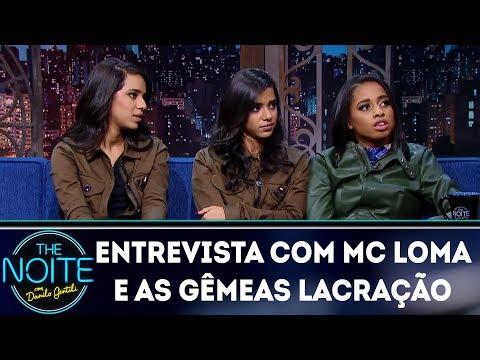 Entrevista com Mc Loma e as Gêmeas Lacração The Noite 14 03 18