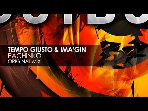 Tempo Giusto & Ima'gin - Pachinko Original Mix