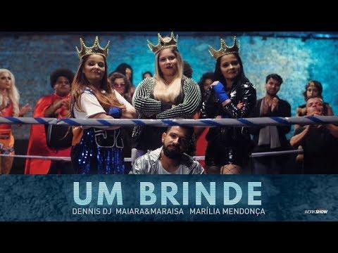 Um Brinde - Dennis DJ part Maiara e Maraisa e Marília Mendonça