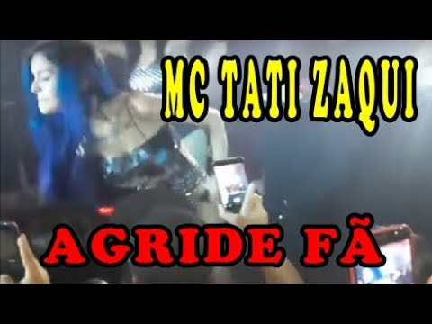 MC TATI ZAQUI AGRIDE FÃ E MOTIVO ABALA