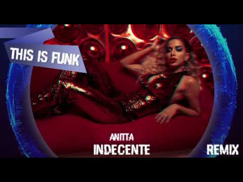 INDECENTE - ANITTA REMIX - THIS IS FUNK
