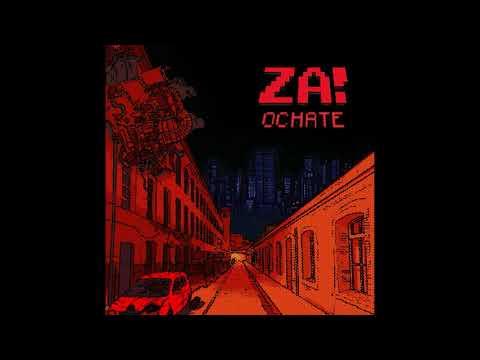 ZA - OCHATE ZI O Advance of New Album Pachinko Plex