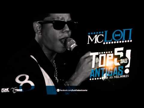 MC LON - TOP 5 DAS ANTIGAS SÓ AS MELHORES