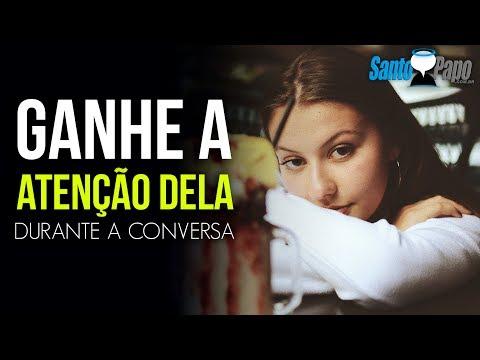 GANHE A ATENÇÃO DELA IMEDIATAMENTE durante UMA CONVERSA com ESTA DICA SANTO PAPO