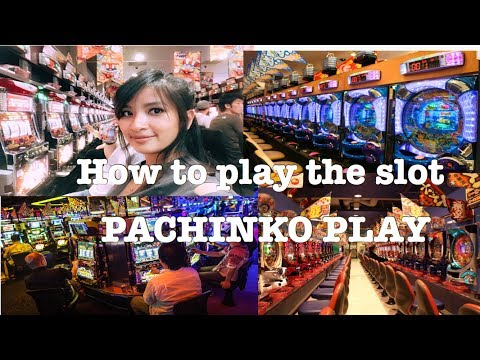 How to play the slot PACHINKO PLAY JAPAN