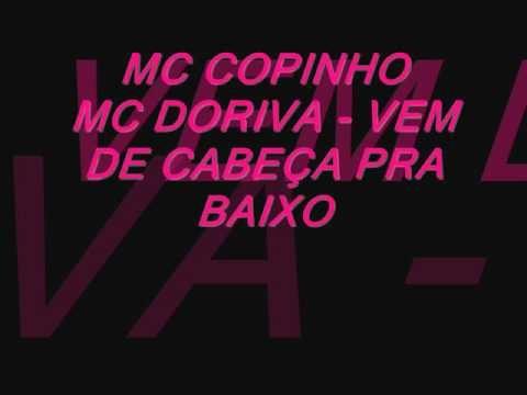 MC COPINHO & MC DORIVA - VEM DE CABEÇA PRA BAIXO