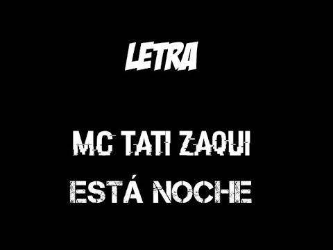 Mc Tati Zaqui-Está Noche- Letra