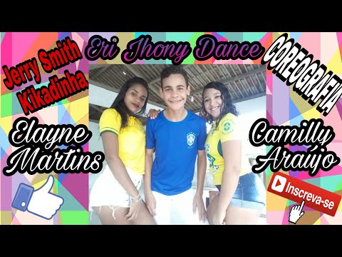 Jerry Smith-Kikadinha Coreografia Eri Jhony Dance Part Elayne E Camilly Dance UmBoraPraDança