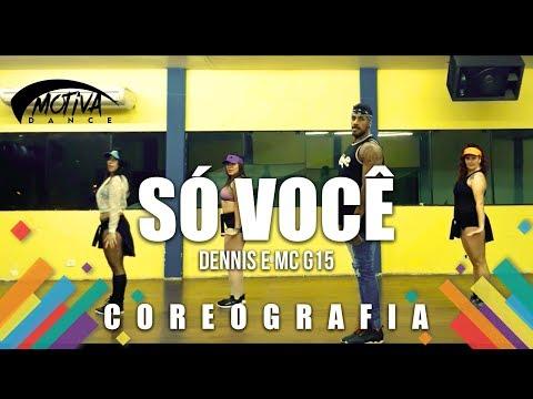 Só Você - Dennis & MC G15 Motiva Dance Coreografia