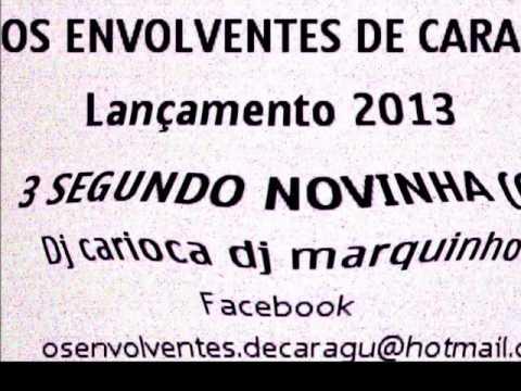 OS ENVOLVENTES DE CARAGUA LANÇAMENTO 2013-3 SEGUNDOS NOVINHA