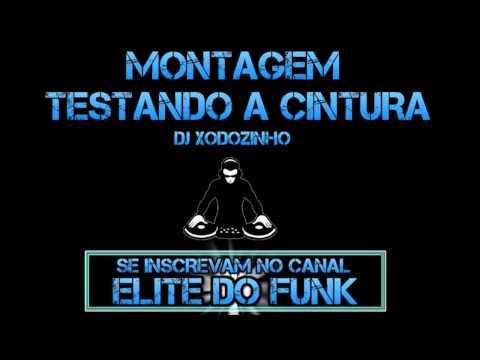 MONTAGEM - TESTANDO A CINTURA DJ XODOZINHO
